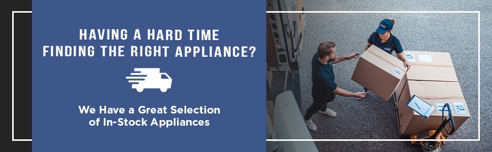 Having a hard time finding the right appliance? We have a good selection of in stock appliances